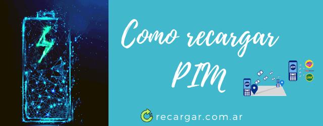 Como recargar PIM