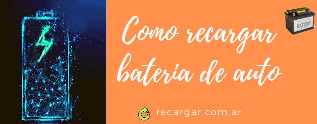 Como recargar bateria del auto